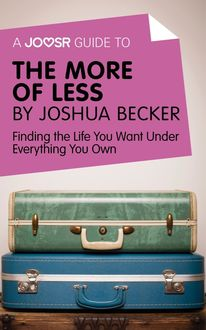A Joosr Guide to… The More of Less by Joshua Becker, Joosr