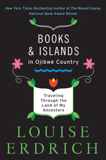 Books and Islands in Ojibwe Country, Louise Erdrich