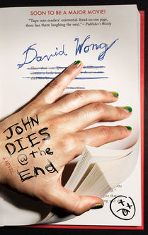 John Dies at the End, David Wong