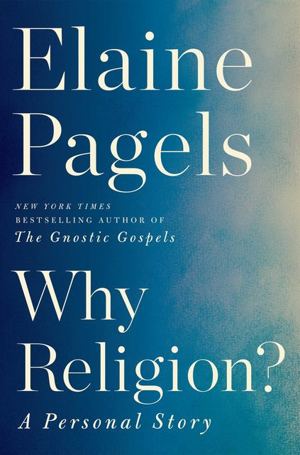 Why Religion, Elaine Pagels