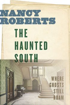 The Haunted South, Nancy Roberts