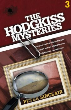 The Hodgkiss Mysteries Volume 3, Peter Sinclair
