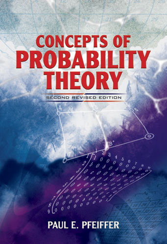 Concepts of Probability Theory, Paul E.Pfeiffer