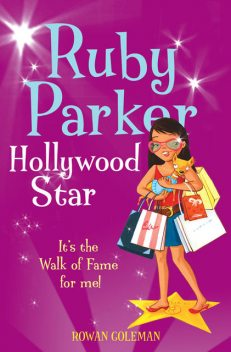 Ruby Parker: Hollywood Star, Rowan Coleman