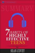 Summary of The 7 Habits of Highly Effective Teens by Sean Covey, Readtrepreneur Publishing