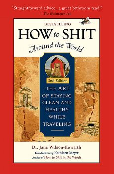 How To Shit Around the World, 2nd Edition, Jane Wilson-Howarth