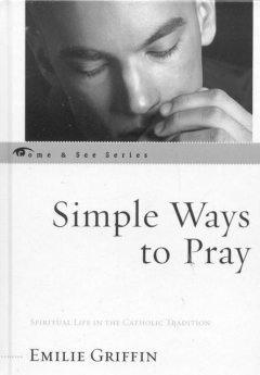 Simple Ways to Pray, Emilie Griffin