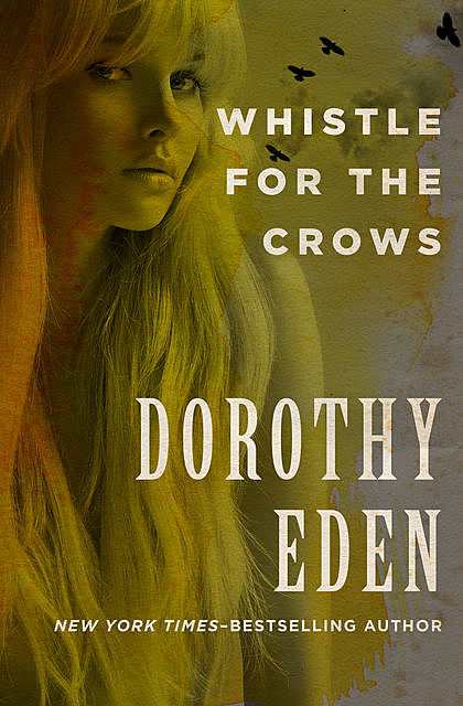 Whistle for the Crows, Dorothy Eden