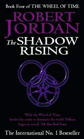 The Wheel of Time. Book 4. The Shadow Rising, Robert Jordan