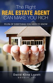 The Right Real Estate Agent Can Make You Rich, David Kline Lovett