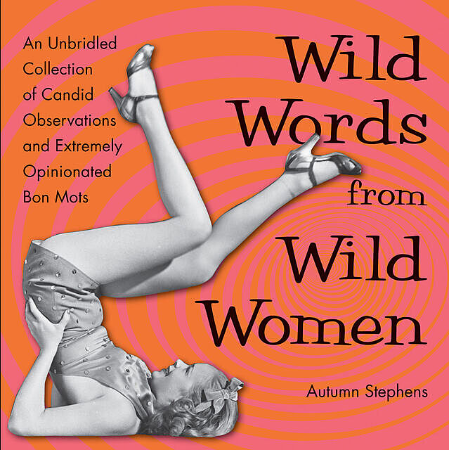 Wild Words from Wild Women, Autumn Stephens