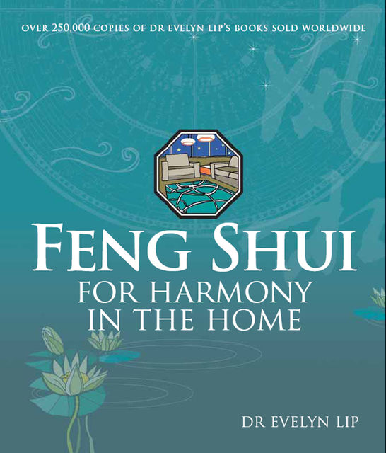 Feng Shui for Harmony in the Home, Evelyn Lip