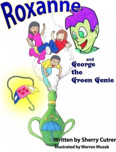 Roxanne and George the Green Genie, Sherry Cutrer