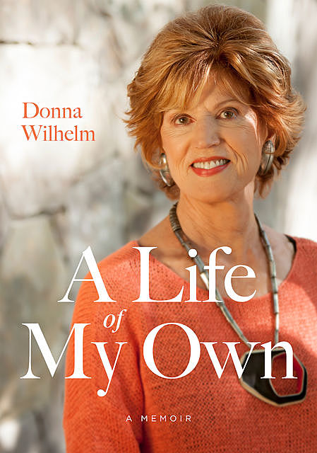 A Life of My Own, Donna Wilhelm