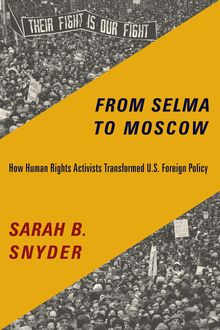 From Selma to Moscow, Sarah B. Snyder
