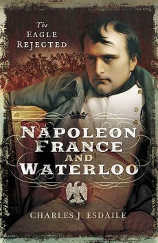 Napoleon, France and Waterloo, Charles Esdaile