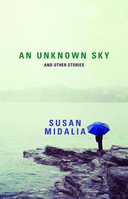 An Unknown Sky and other stories, Susan Midalia