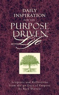 Daily Inspiration for the Purpose Driven Life, Rick Warren