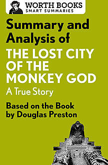Summary and Analysis of The Lost City of the Monkey God: A True Story, Worth Books