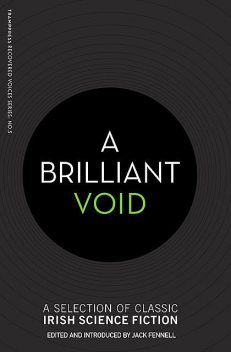 A Brilliant Void, George William Russell, Dorothy Macardle, Fitz-James O'Brien, Jack Fennell