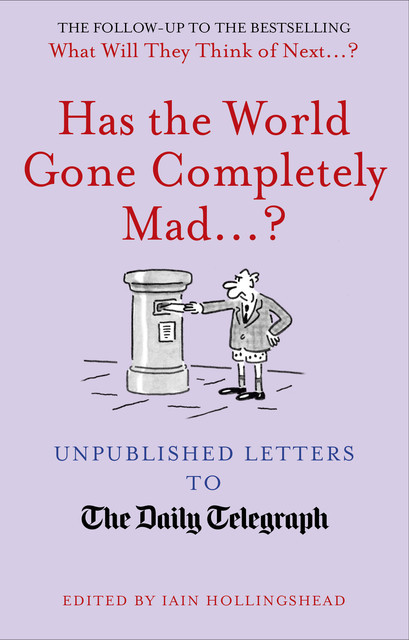 Has the World Gone Completely Mad, Iain Hollingshead