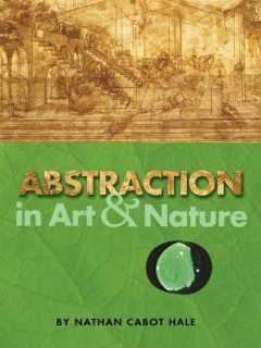 Abstraction in Art and Nature, Nathan Cabot Hale
