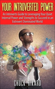 Your Introverted Power, Chuck Rikard