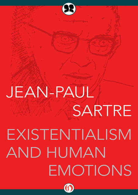 Existentialism and Human Emotions, Jean-Paul Sartre