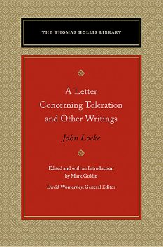 A Letter Concerning Toleration and Other Writings, John Locke