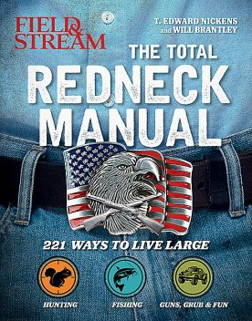 Total Redneck Manual, T.Edward Nickens, Will Brantley