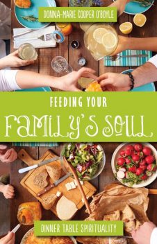 Feeding Your Family's Soul, Donna-Marie Cooper O'Boyle