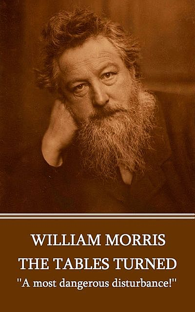 The Tables Turned, William Morris
