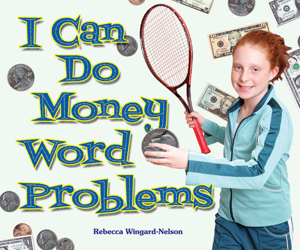 I Can Do Money Word Problems, Rebecca Wingard-Nelson