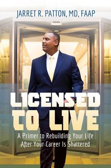 Licensed to Live, FAAP Jarret R. Patton