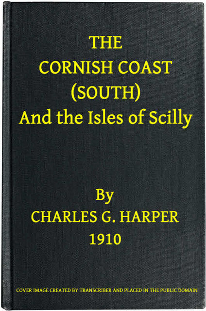 The Cornish Coast (South), Charles G.Harper