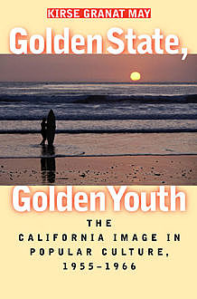 Golden State, Golden Youth, Kirse Granat May
