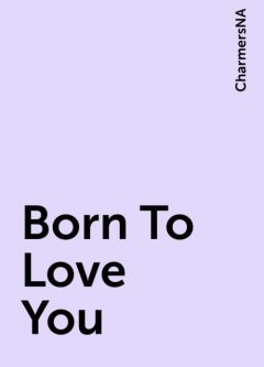 Born To Love You, CharmersNA