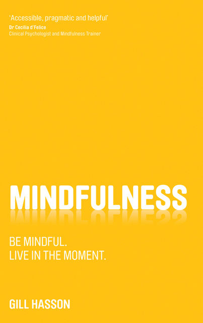Mindfulness, Gill Hasson