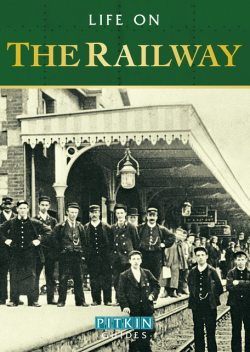 Life on the Railway, Anthony Burton