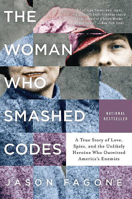 The Woman Who Smashed Codes, Jason Fagone