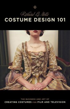Costume Design 101 – 2nd edition, Richard LaMotte