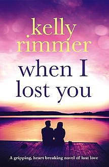When I Lost You, Kelly Rimmer