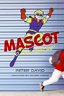 Mascot to the Rescue!, Peter David