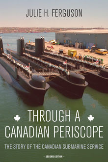 Through a Canadian Periscope, Julie H.Ferguson