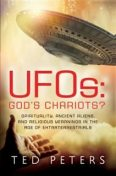 UFOs: God's Chariots, Ted Peters
