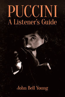 Puccini: A Listener's Guide, John Young