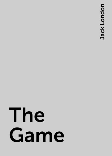 The Game, Jack London