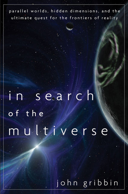 In Search of the Multiverse, John Gribbin