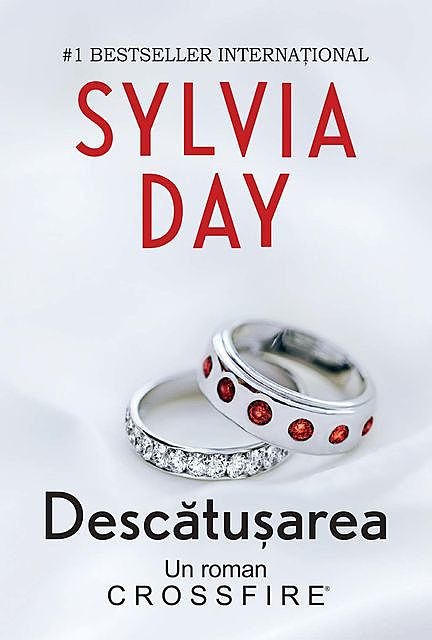 Descătușarea. Crossfire – Vol. 5, Sylvia Day