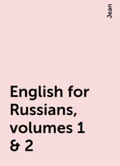 English for Russians, volumes 1 & 2, Jean